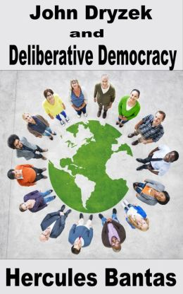 John Dryzek and Deliberative Democracy