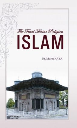 The Final Divine Religion Islam