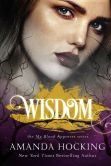 Book Cover Image. Title: Wisdom (My Blood Approves Series #4), Author: Amanda Hocking