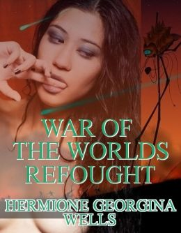 War of the Worlds Refought