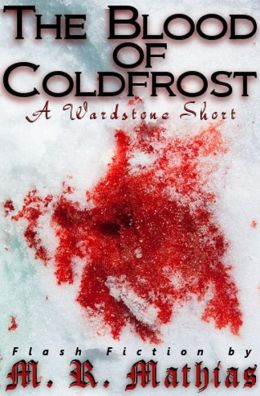 The Blood of Coldfrost (A Wardstone Short)
