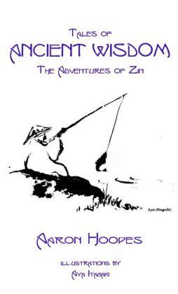 Tales of Ancient Wisdom: The Adventures of Zin