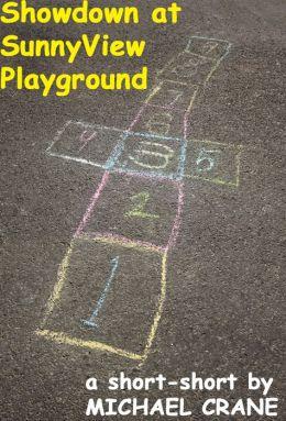 Showdown at SunnyView Playground (a short-short)