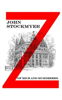 Of Mice and Murderers: Book 1 in The Z-Detective Series