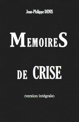 Mémoires de Crise (Version intégrale) (Enhanced Version)