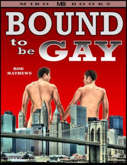 Bound to be Gay