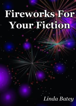 Fireworks for Your Fiction