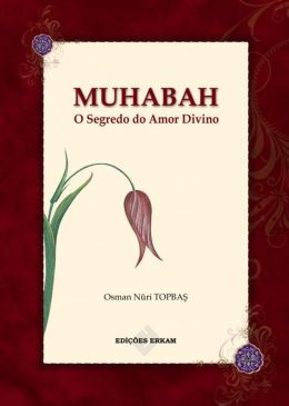 Muhabah O Segredo do Amor Divino