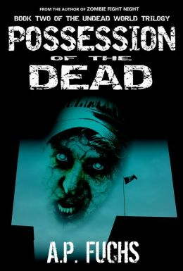 Possession of the Dead: A Supernatural Time Travel Zombie Thriller (Undead World Trilogy, Book 2)