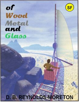of Wood, Metal and Glass