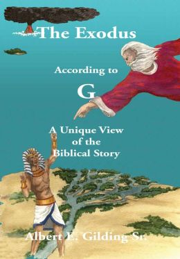 The Exodus According to G: A Unique View of the Biblical Story