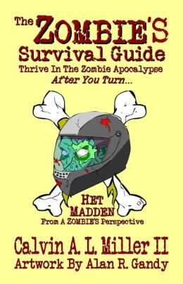 The ZOMBIE'S Survival Guide, Thrive In The Zombie Apocalypse AFTER You Turn...