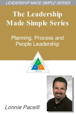 The Leadership Made Simple Series: Planning, Process and People Leadership