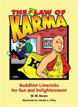 The Flaw of Karma: Buddhist Limericks for Fun and Enlightenment