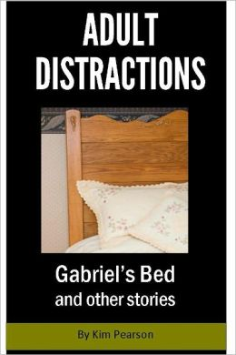 Adult Distractions: Gabriel's Bed and other stories