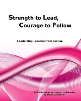 Strength to Lead, Courage to Follow