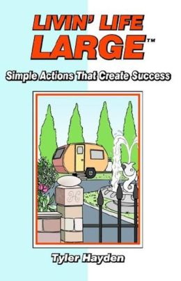 Livin' Life Large: Simple Actions that Create Success