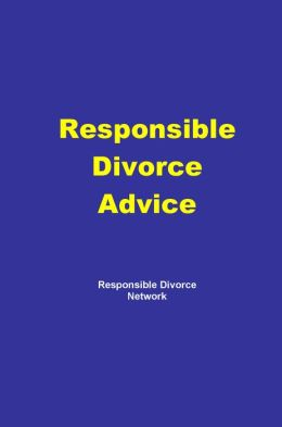 Responsible Divorce Advice