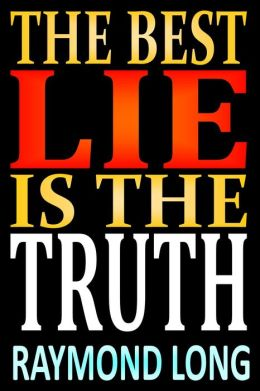 The Best Lie is the Truth