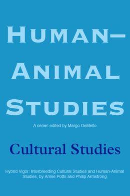 Human-Animal Studies: Cultural Studies