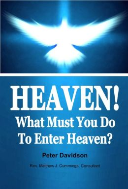 Heaven! What Must You Do To Enter Heaven?