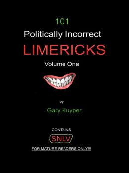 101 Politically Incorrect LIMERICKS