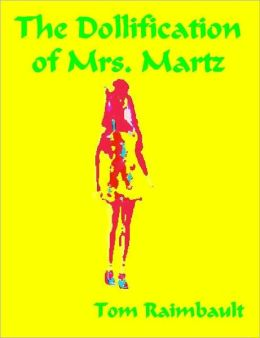 The Dollification of Mrs. Martz