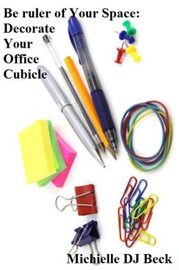 Be Ruler of Your Space: Decorate Your Office Cubicle