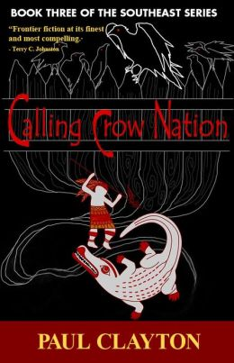Calling Crow Nation (Book Three of the Southeast Series)
