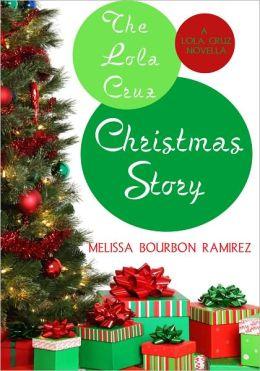 The Lola Cruz Christmas Story