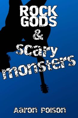 Rock Gods and Scary Monsters