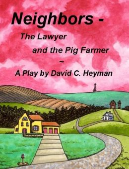 Neighbors: The Lawyer and the Pig Farmer