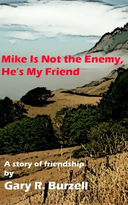 Mike Is Not the Enemy, He's My Friend