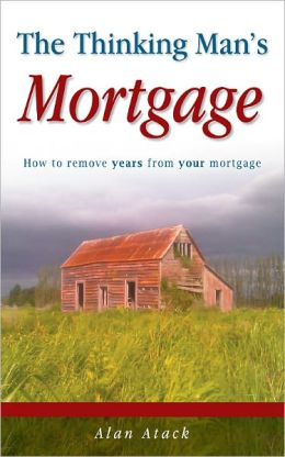 The Thinking Man's Mortgage