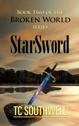 The Broken World Book Two: StarSword