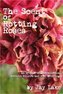 The Scent of Rotting Roses