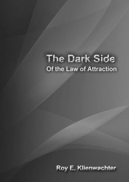 The Dark Side of the Law of Attraction