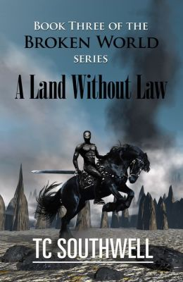 The Broken World Book Three: A Land Without Law