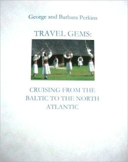 Travel Gems: Cruising from the Baltic to the North Atlantic