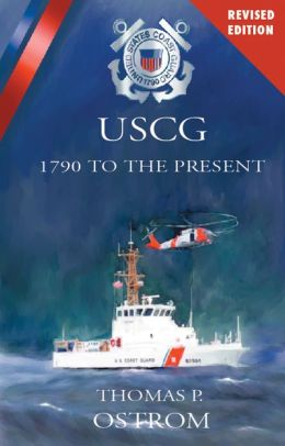 The United States Coast Guard: 1790 to the Present (Revised)