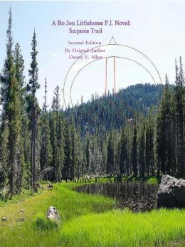 Sequoia Trail-A Bo Jon Littlehorse P.I. novel.