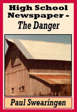 High School Newspaper - The Danger (fourth in the high school series)