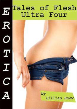 Erotica: Tales of Flesh, Ultra Four