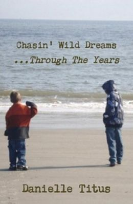 Chasin' Wild Dreams ...Through The Years