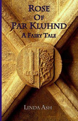 Rose of Par Kluhnd: A Fairy Tale