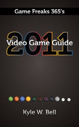 Game Freaks 365's Video Game Guide 2011