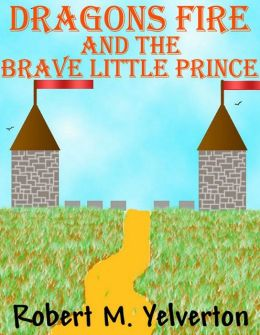 Dragons Fire and The Brave Little Prince