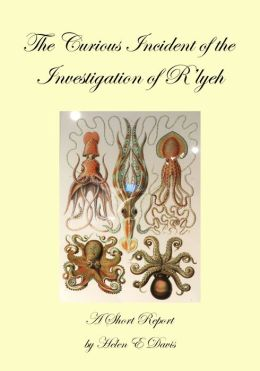 The Curious Incident of the Investigation of R'lyeh