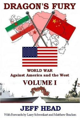 Dragon's Fury: World War against America and the West - Volume I