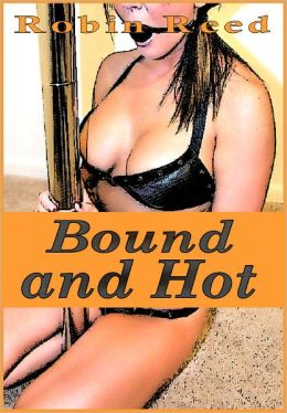 Bound And Hot